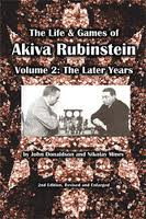 The Life and Games of Akiva Rubinstein Vol. 1