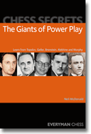 Chess Secrets: The Giants of Power Play: Learn from Topalov, Geller, Bronstein, Alekhine and Morphy