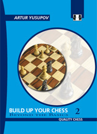 Build up your Chess 2 -Beyond the Basics
