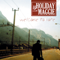 Holiday With Maggie - Welcome To Hope