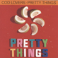 Cod Lovers - Pretty Things