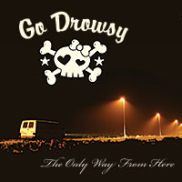 Go Drowsy - The only way from here