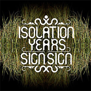 ISOLATION YEARS - SIGN SIGN (CD)