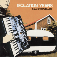 ISOLATION YEARS - INLAND TRAVELER (CD)