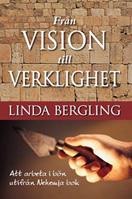 Från Vision till Verklighet / Linda Bergling