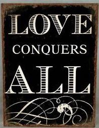 Emaljskylt /  Love conquers all....