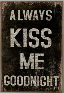 Emaljskylt / Always kiss me goodnight