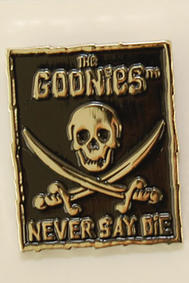 The Goonies - Pin - Never Say Die!