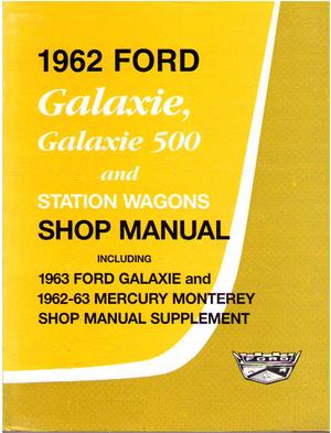 1962 1963 Ford Galaxie och Mercury Monterey Shop Manual