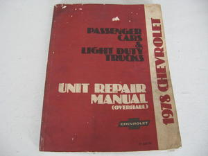 1978 Chevrolet Passanger Cars & Light Duty Trucks Unit Repair Manual Overhaul