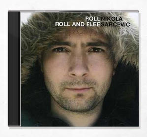 Nikola Sarcevic – Roll Roll and Flee CD