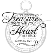 For where your Treasure is....
