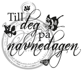 To you on your namegivingsday (Norweigan)