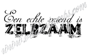 """""""A true friend is rare"""" (Dutch)"""