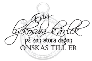 Eternal lucky love on the big day wish to you (Swedish)