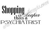 Shopping is cheaper than a psychiatrist