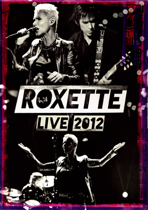 ROXETTE - TOUR PROGRAM, LIVE 2012