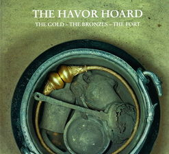 The Havor hoard. The gold - the Bronzes - the Fort
