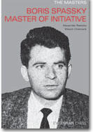 The Masters: Boris Spassky Master of Initiative