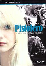 Pistolero - hästen som kom tillbaka från döden