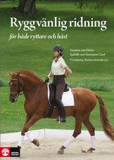 Ryggvänlig ridning : för både ryttare och häst - skona-skydda-stärka