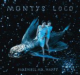 MONTYS LOCO - FAREWELL MR HAPPY (CD)