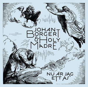 JOHAN BORGERT &amp; HOLY MADRE - NU R JAG ETT AS (CD)