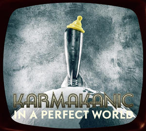 "Karmakanic ""In a perfect world"" limited edition"