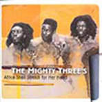 Mighty Threes - Africa Shall Stretch For Her Hand