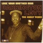Barrington Levy - Love Your Brother Man: The Early Years