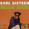 Earl Sixteen - Reggae Sound (Includes 8 Bonus Tracks)