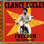 Clancy Eccles - Freedom: The Anthology 2XCD