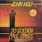 John Holt - 20 Golden Love Songs