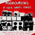 Aggrovators - Aggrovators At King Tubbys Studio