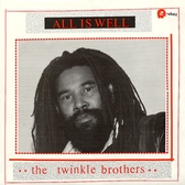 Twinkle Brothers – All Is Well