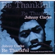 Johnny Clarke - Be Thankful