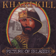 Khari Kill - Picture Of Selassie