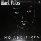 Black Voices - No Additives