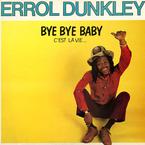 Errol Dunkley – Bye Bye Baby (C'est La Vie)