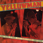 Yellowman  Don't Burn It Down