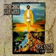 Hughie Izachaar - Blessed Be Thy Name