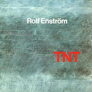 Rolf Enström – TNT / Fylkingen Records