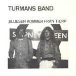 TURMANS BAND - Bluesen Kommer Ifrån Tierp
