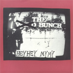THE BUNCH (former Brända Barn) - Hey hey, my my (singel)