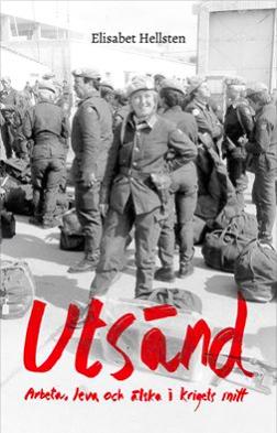 UTSÄND - arbeta leva älska  i krigets mitt