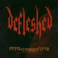 Defleshed - Royal Straight Flesh [CD]