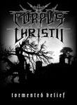 Corpus Christii - Tormented Belief [TS]