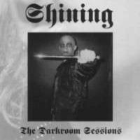 Shining - The Darkroom Sessions [CD]