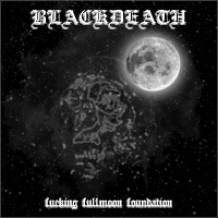 Blackdeath - Fucking Fullmoon Foundation [CD]