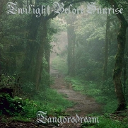 Tangorodream-Twilight Before Sunrise [CD]